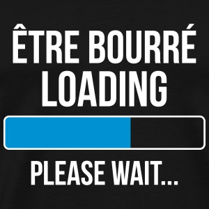 Être Bourré Loading Please wait... Tee shirts - T-shirt Premium Homme