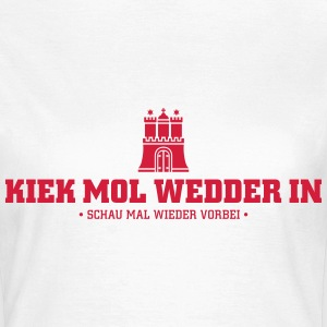 Kiek mol wedder in Hamburg T-Shirts - Frauen T-Shirt