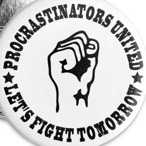 Procrastinators united Buttons & merkelapper - Middels pin 32 mm