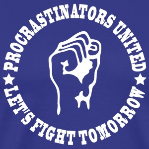 Procrastinators united T-Shirts - Men's Premium T-Shirt