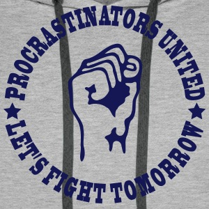 Procrastinators united Hoodies & Sweatshirts - Men's Premium Hoodie