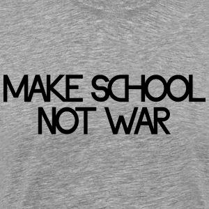 make school not war T-shirts - Herre premium T-shirt