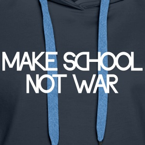 make school not war Felpe - Felpa con cappuccio premium da donna