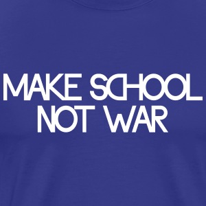 make school not war Koszulki - Koszulka męska Premium