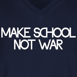 make school not war Tee shirts - T-shirt Homme col V
