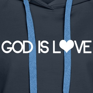 God is love Hoodies & Sweatshirts - Women's Premium Hoodie
