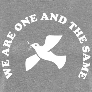We are one and the same T-Shirts - Women's Premium T-Shirt