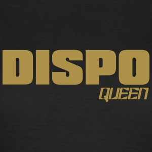 Dispo Queen Frau Statement Motto T-Shirts - Frauen T-Shirt