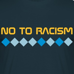 NO TO RACISM. Antirassismus. - Männer T-Shirt