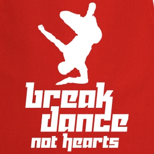 Break Dance Not Hearts (Vector) - Kochschürze