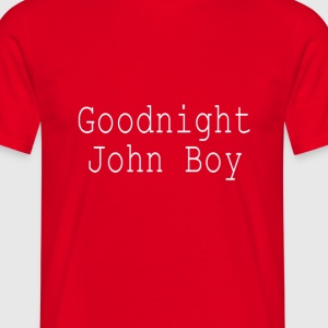 Goodnight John Boy - Männer T-Shirt