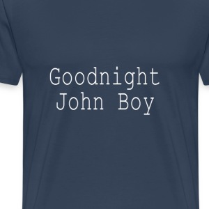 Goodnight John Boy - Männer Premium T-Shirt