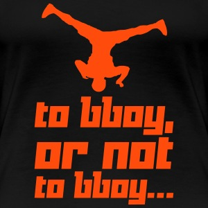 To bboy, or not to bboy... (Vector) - Women's Premium T-Shirt