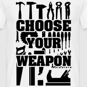 Choose Your Weapon outil artisan bricoleur  - T-shirt Homme