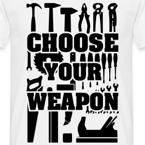 Choose the weapon – gereedschap handwerksman DIY - Mannen T-shirt