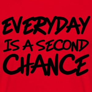 Everyday is a second chance T-shirts - T-shirt herr