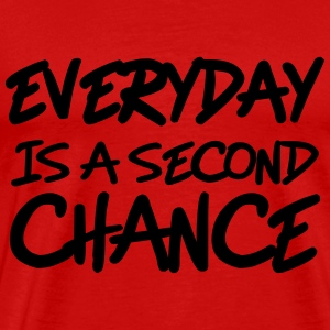 Everyday is a second chance T-shirts - Herre premium T-shirt
