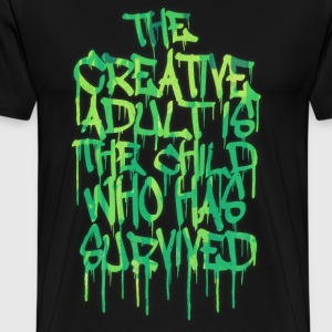 The Creative Adult is the Child Who Has Survived Camisetas - Camiseta premium hombre