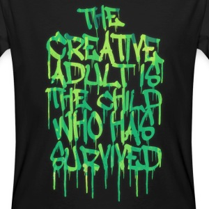 The Creative Adult is the Child Who Has Survived T-paidat - Miesten luonnonmukainen t-paita