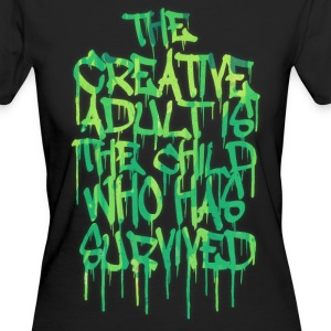 The Creative Adult is the Child Who Has Survived Magliette - T-shirt ecologica da donna