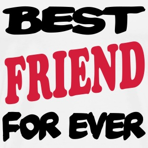 Best friend for ever 333 Tee shirts - T-shirt Premium Homme