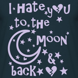 I hate you to the moon and back Men's T-Shirt - Men's T-Shirt