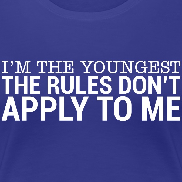 I'm The Youngest - The Rules Don't Apply To Me (3) T-Shirts - Women's Premium T-Shirt