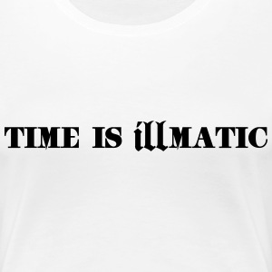 time is illmatic Tee shirts - T-shirt Premium Femme