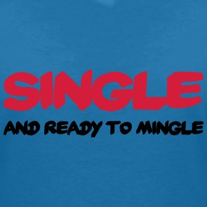 Single and ready to mingle T-Shirts - Women's V-Neck T-Shirt