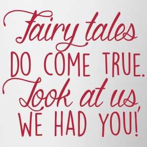 Fairy tales do come true. Look at us, we had you! Bouteilles et Tasses - Tasse bicolore
