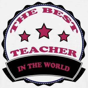 The best teacher 111 T-Shirts - Men's T-Shirt