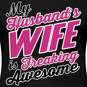 My husband's wife is freaking awesome T-Shirts - Women's Premium T-Shirt