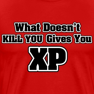 What doesn't kill you gives you XP T-Shirts - Men's Premium T-Shirt