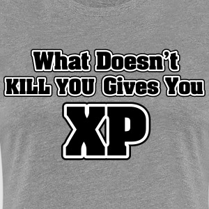 What doesn't kill you gives you XP T-shirts - Vrouwen Premium T-shirt