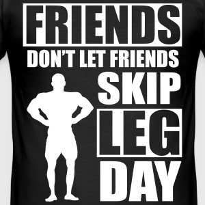 Friends don't let friends skip leg day T-shirts - Slim Fit T-shirt herr
