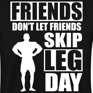 Friends don't let friends skip leg day Sweaters - Mannen sweater