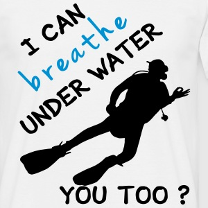 I can breathe under water T-Shirts - Männer T-Shirt