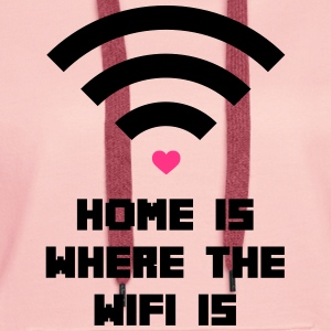 Home Where WiFi Is  Sudaderas - Sudadera con capucha premium para mujer