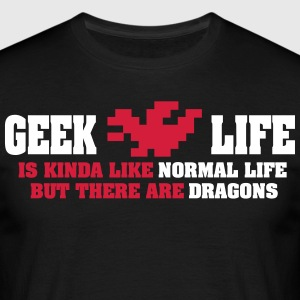 Geek life - there are dragons T-shirts - T-shirt herr