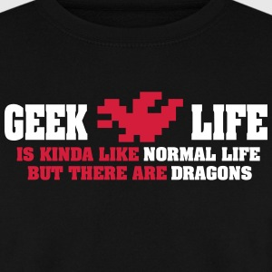 Geek life - there are dragons Hoodies & Sweatshirts - Men's Sweatshirt