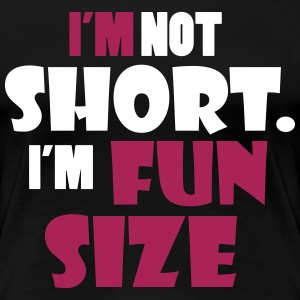 I'm not short - I'm fun size T-Shirts - Women's Premium T-Shirt