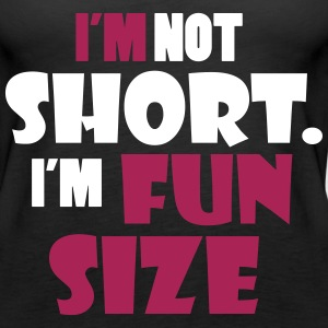 I'm not short - I'm fun size Tops - Women's Premium Tank Top