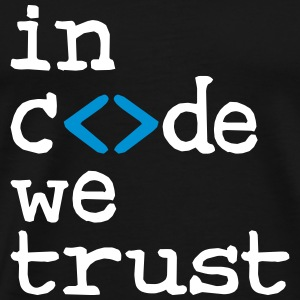 in code we trust ! T-shirts - Mannen Premium T-shirt