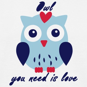 Owl you need is love T-Shirts - Männer T-Shirt