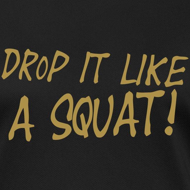 Drop it like a squat #1 - Motiv vorne, Gold Glitzer