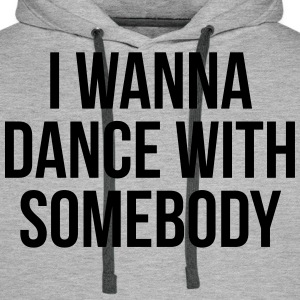 Dance With Somebody  Sweat-shirts - Sweat-shirt à capuche Premium pour hommes