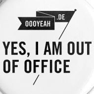 Motiv ~ Buttons – YES, I AM OUT OF OFFICE