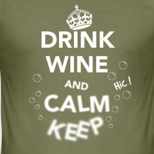 Drink Wine and Calm Keep White T-Shirts - Men's Slim Fit T-Shirt