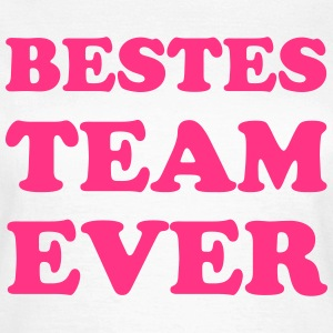 Bestes Team Ever T-Shirts - Frauen T-Shirt