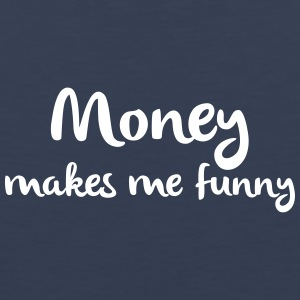 Männer Tank Top Money makes me funny Geld Dollar - Männer Premium Tank Top